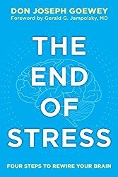 The End of Stress by Dr. Don Joseph Goewey