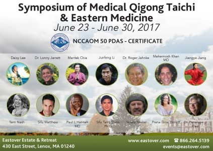 EASTOVER MEDICAL QIGONG AND EASTERN MEDICINE SYMPOSIUM JUNE 23 - JUNE 30, 2017