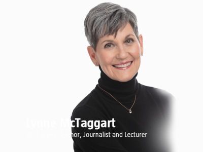 Lynne McTaggart | The World's No. 1 Authority on Intention, Spirituality and the New Science